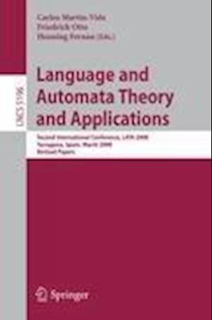 Language and Automata Theory and Applications af Friedrich Otto, Henning Fernau, Carlos Martin Vide