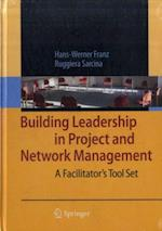 Building Leadership in Project and Network Management af Hans-Werner Franz