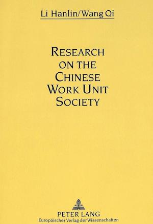 Research on the Chinese Work Unit Society af Hanlin Li