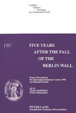 Five Years After the Fall of the Berlin Wall af Werner Kaltefleiter
