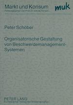 Organisatorische Gestaltung Von Beschwerdemanagement-Systemen af Peter Schober
