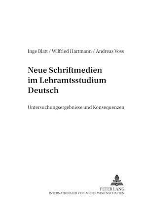 Neue Schriftmedien Im Lehramtsstudium Deutsch af Wilfried Hartmann, Andreas Voss, Inge Blatt