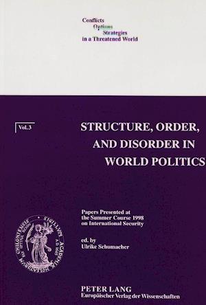 Structure, Order, and Disorder in World Politics af Ulrike Schumacher