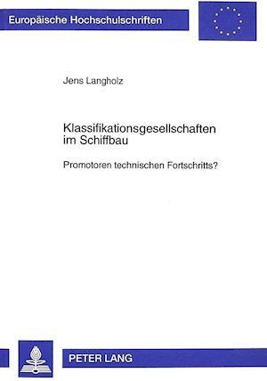 Klassifikationsgesellschaften Im Schiffbau af Jens Langholz