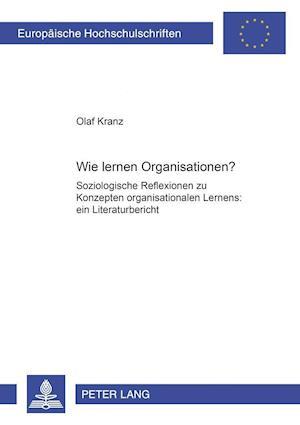 Wie Lernen Organisationen? af Olaf Kranz