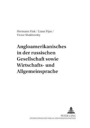 Angloamerikanisches in Der Russischen Gesellschaft Sowie Wirtschafts- Und Allgemeinsprache af Victor Shakhovsky, Liane Fijas, Hermann Fink