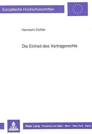 Die Einheit Des Vertragsrechts af Hermann Eichler