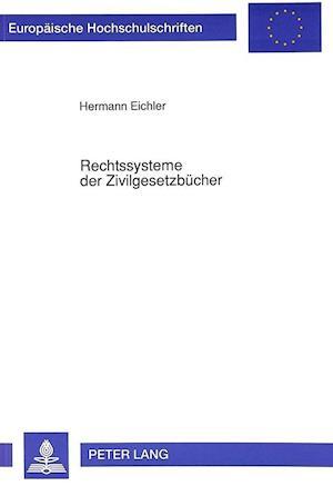 Rechtssysteme Der Zivilgesetzbuecher af Hermann Eichler