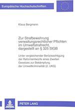 Zur Strafbewehrung Verwaltungsrechtlicher Pflichten Im Umweltstrafrecht, Dargestellt an 325 Stgb af Klaus Bergmann