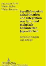 Beruflich-Soziale Rehabilitation Und Integration Von Lern- Und Mehrfachbehinderten Jugendlichen af Sebastian Schul, Walter Rohmert, Walter Sieber