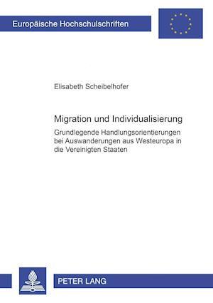 Migration Und Individualisierung af Elisabeth Scheibelhofer