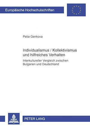 Individualismus / Kollektivismus Und Hilfreiches Verhalten af Petia Genkova