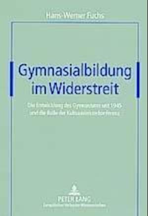 Gymnasialbildung Im Widerstreit af Hans-Werner Fuchs