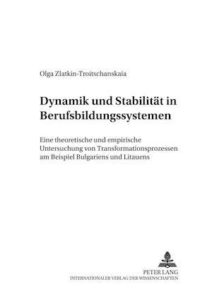 Dynamik Und Stabilitaet in Berufsbildungssystemen af Olga Zlatkin-Troitschanskaia