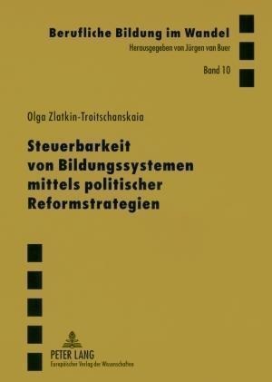 Steuerbarkeit Von Bildungssystemen Mittels Politischer Reformstrategien af Olga Zlatkin-Troitschanskaia