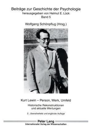 Kurt Lewin Person, Werk, Umfeld af Wolfgang Schonpflug, Wolfgang Schoenpflug