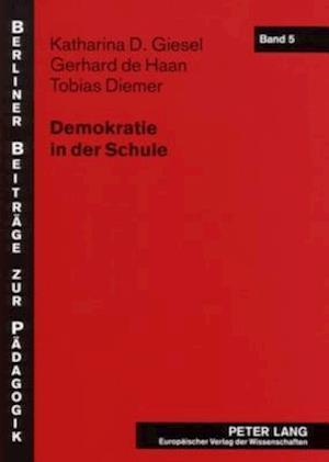 Demokratie in Der Schule af Tobias Diemer, Gerhard de Haan, Katharina D. Giesel