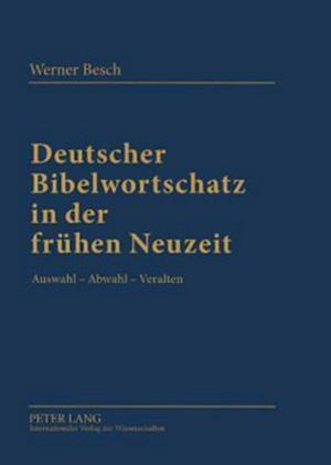 Deutscher Bibelwortschatz in Der Fruehen Neuzeit af Werner Besch