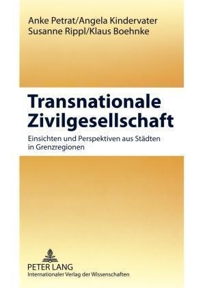 Transnationale Zivilgesellschaft af Angela Kindervater, Susanne Rippl, Anke Petrat