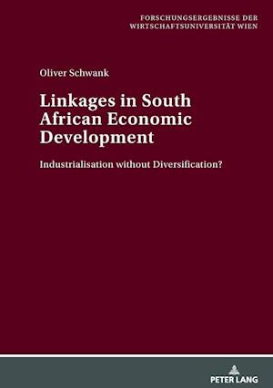 Linkages in South African Economic Development af Oliver Schwank