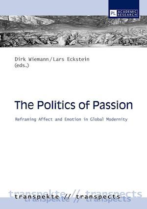 The Politics of Passion af Dirk Wiemann