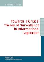Towards a Critical Theory of Surveillance in Informational Capitalism af Thomas Allmer
