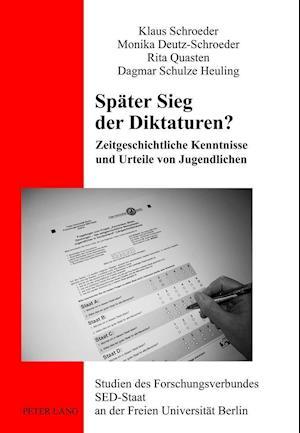 Spaeter Sieg Der Diktaturen? af Klaus Schroeder, Rita Quasten, Monika Deutz-Schroeder
