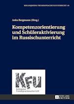 Kompetenzorientierung Und Schueleraktivierung Im Russischunterricht (Kolloquium Fremdsprachenunterricht, nr. 49)