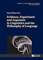 Evidence, Experiment and Argument in Linguistics and the Philosophy of Language (Studies in Philosophy of Language and Linguistics)