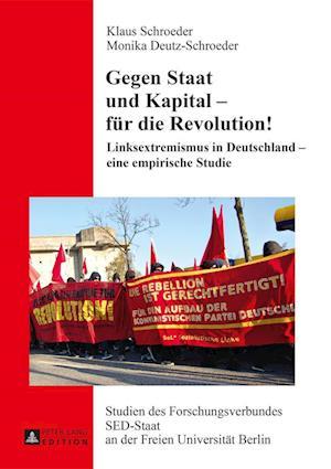 Gegen Staat Und Kapital - Fur Die Revolution! af Klaus Schroeder