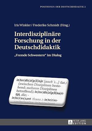 Interdisziplinaere Forschung in Der Deutschdidaktik af Frederike Schmidt, Iris Winkler