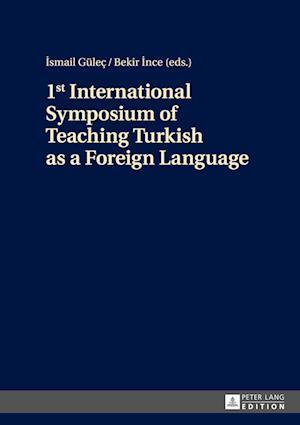 Bog, hardback 1st International Symposium of Teaching Turkish as a Foreign Language af Ismail Gulec, Bekir Ince