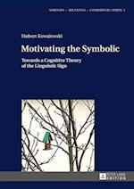 Motivating the Symbolic (Sounds Meaning Communication, nr. 1)