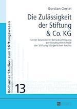 Die Zulaessigkeit Der Stiftung & Co. Kg (Bochumer Studien zum Stiftungswesen, nr. 13)