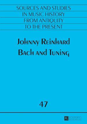 Bog, paperback Bach and Tuning af Johnny Reinhard