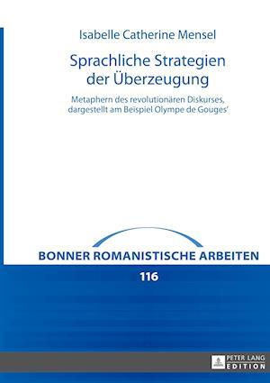 Bog, hardback Sprachliche Strategien Der Ueberzeugung af Isabelle Mensel