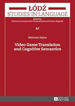 Video Game Translation and Cognitive Semantics (Lodz Studies in Language, nr. 47)