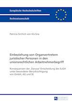 Einbeziehung Von Organvertretern Juristischer Personen in Den Unionsrechtlichen Arbeitnehmerbegriff (Europaeische Hochschulschriften European University Studie, nr. 5869)