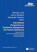 International Perspectives on Destination Management and Tourist Experiences (Schriftenreihe Des Instituts Fuer Management Und Tourismus, nr. 11)
