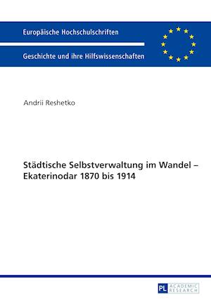 Bog, paperback Staedtische Selbstverwaltung Im Wandel Ekaterinodar 1870 Bis 1914 af Andrii Reshetko