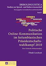 Politische Online-Kommunikation Im Kolumbianischen Praesidentschaftswahlkampf 2010 (Iberolinguistica, nr. 3)