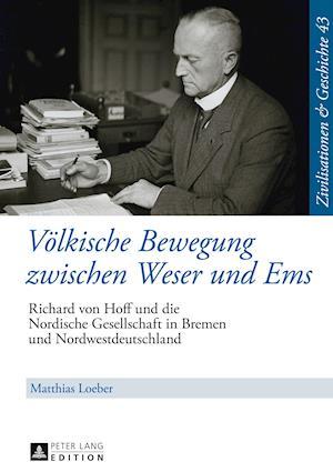 Bog, hardback Voelkische Bewegung Zwischen Weser Und EMS af Matthias Loeber