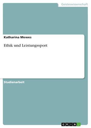 Ethik Und Leistungssport af Katharina Mewes