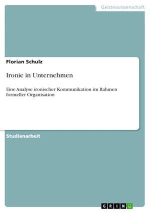 Ironie in Unternehmen af Florian Schulz