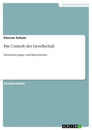 Die Umwelt Der Gesellschaft af Florian Schulz