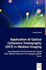 Application of Optical Coherence Tomography (Oct) in Medical Imaging af Sandra Martin