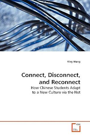 Connect, Disconnect, and Reconnect af Ying Wang
