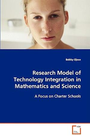 Research Model of Technology Integration in Mathematics and Science af Bobby Ojose