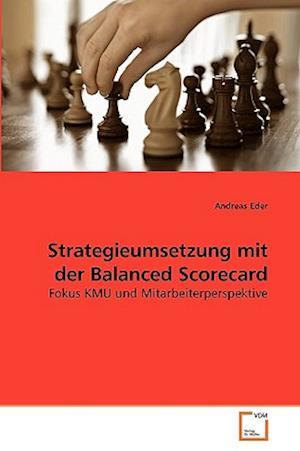 Strategieumsetzung Mit Der Balanced Scorecard af Andreas Eder
