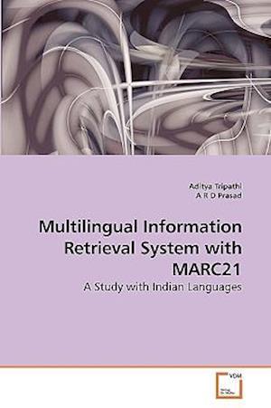 Multilingual Information Retrieval System with Marc21 af Aditya Tripathi, A. R Duff